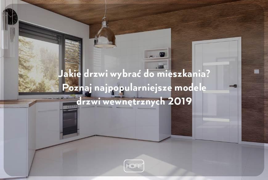 Jakie drzwi wewnętrzne wybrać do mieszkania? Artykuł Salony HOFF