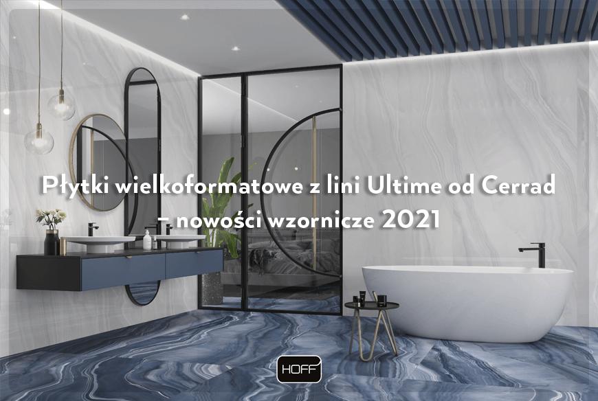 Płytki wielkoformatowe z linii Ultime od Cerrad – nowości wzornicze 2021