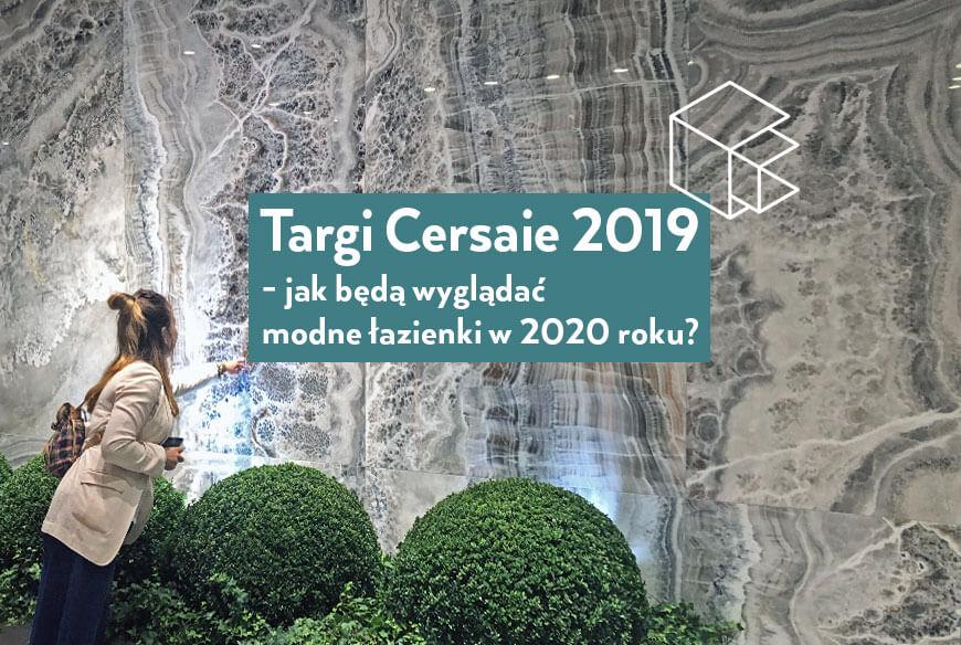 Targi Cersaie 2019 - jakie będą modne łazienki w 2020 roku? Poznaj inspiracje przywiezione przez projektantów Salonu HOFF!
